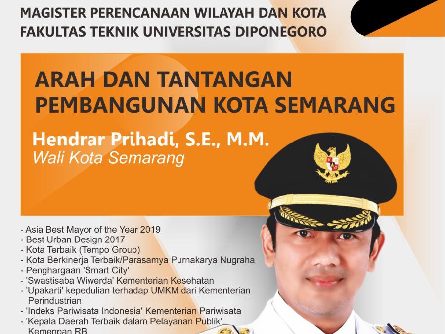 Kuliah Umum Arah dan Tantangan Pembangunan Kota Semarang
